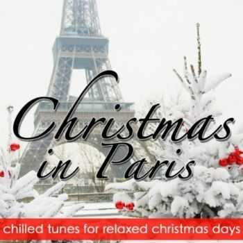 VA - Christmas in Paris (Chilled Tunes for Relaxed Christmas Days) (2011)