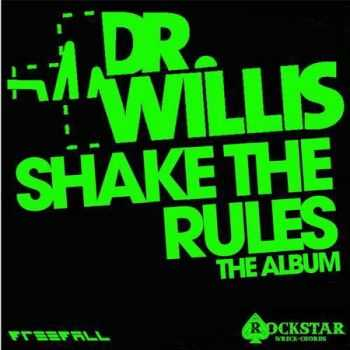 Dr. Willis - Shake The Rules (2012)
