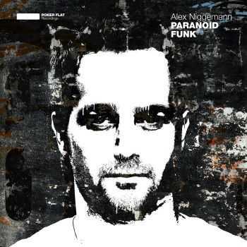 Alex Niggemann - Paranoid Funk (2012)