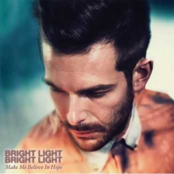Bright Light Bright Light - Make Me Believe in Hope (2012)