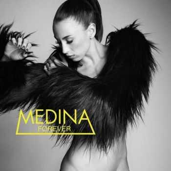Medina - Forever (iTunes, LP) (2012)