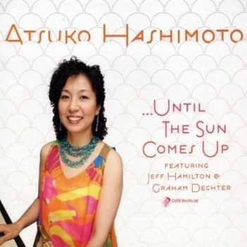 Atsuko Hashimoto - ... Until the Sun Comes Up (2011)