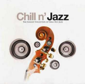 VA - Chill N' Jazz - The Coolest Collection Of Chill Out Jazz (2006)