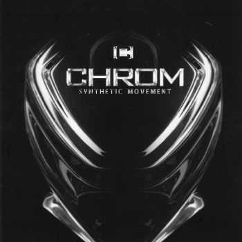 Chrom - Synthetic Movement (2012) FLAC