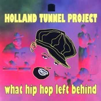 Holland Tunnel Project - What Hip Hop Left Behind (1997) [Soundtrack]