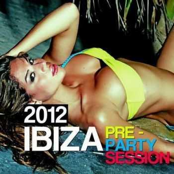 Ibiza Pre Party Session (2012)