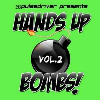 Pulsedriver Present Hands Up Bombs Vol.2 (2012)