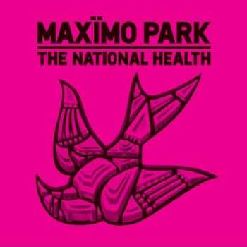 Maxïmo Park - The National Health (Deluxe Edition) (2012)