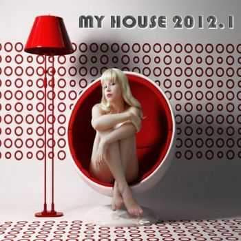 My House 2012 Vol. 1 (Full Loaded With Flavoured Electro, House and Cub Anthems) (2012)