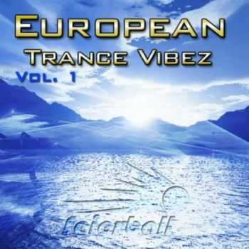 European Trance Vibez Vol.1 (Best Club Trance & Hands Up) (2012)