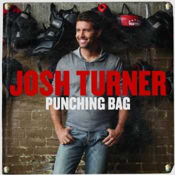 Josh Turner – Punching Bag (2012)
