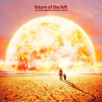 Future of the Left - The Plot Against Common Sense (2012)
