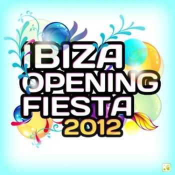 VA - Ibiza Opening Fiesta 2012 (2012)