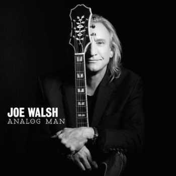 Joe Walsh - Analog Man (Deluxe Edition) (2012)
