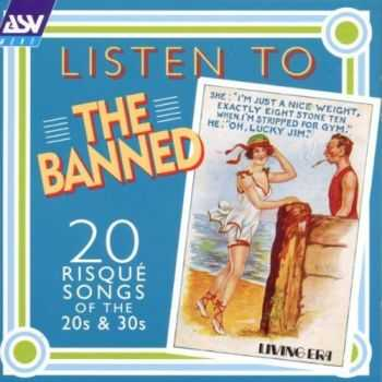 VA - Listen To The Banned Risque Songs Of 20s & 30s (1993)