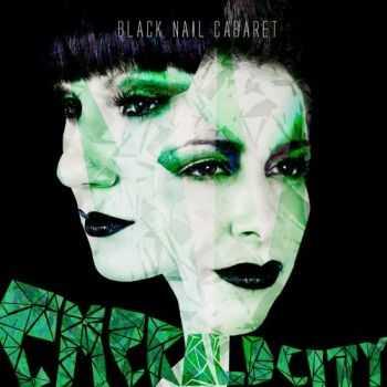 Black Nail Cabaret - Emerald City (2012)
