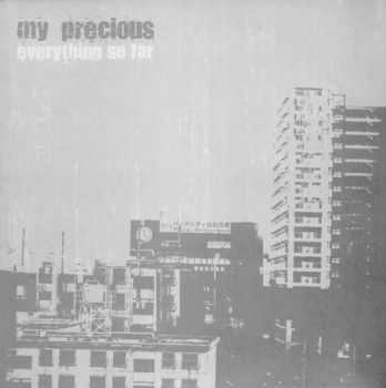 My Precious - Everything So Far (2006)
