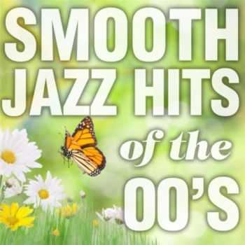 Smooth Jazz All Stars - Smooth Jazz Hits of the 00's (2012)
