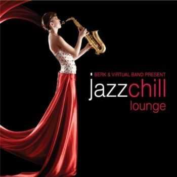 Berk & The Virtual Band Presen - Jazz Chill Vol. 3 (Jazz Chill Lounge) (2011)