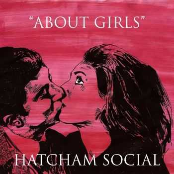 Hatcham Social - About Girls (2012)