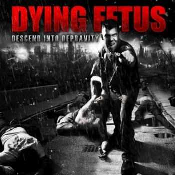 Dying Fetus - Descend Into Depravity (2009) (Japanese Edition)