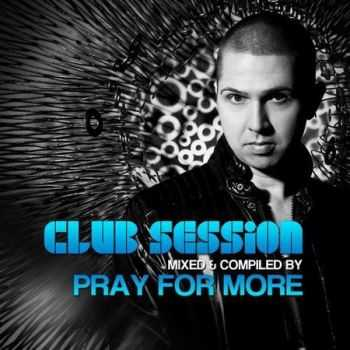 Club Session By Pray for More (2012)