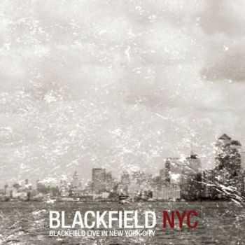 Blackfield - Live In New York City (2007)