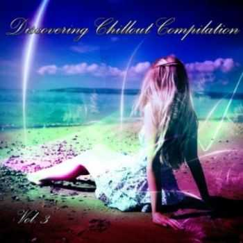 VA - Discovering Chillout Compilation Volume 3 (2012)