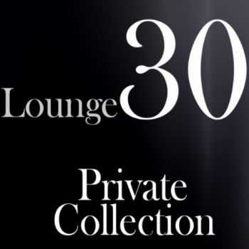 VA - Lounge 30: Private Collection (2012)