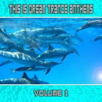 This Is Dream Trance Anthems Vol.1 (2012)