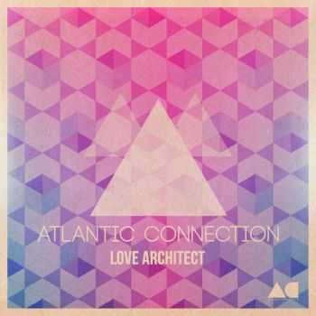 Atlantic Connection - Love Architect (2012)