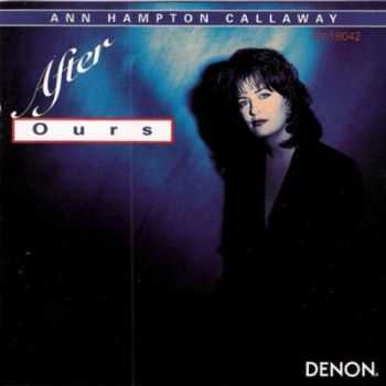 Ann Hampton Callaway - After Ours (1997)