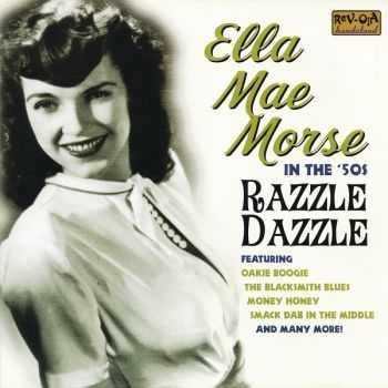Ella Mae Morse - In The '50s- Razzle Dazzle (2007)