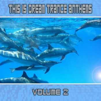 This Is Dream Trance Anthems Vol.2 (2012)