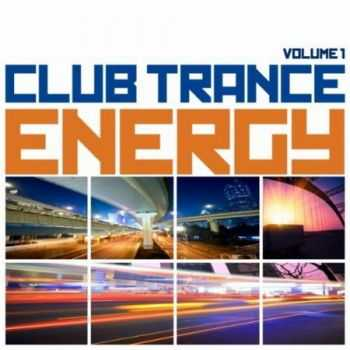 Club Trance Energy Vol.1 (Trance Classic Masters & Future Anthems) (2012)