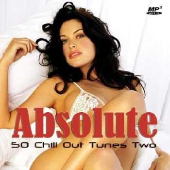 Absolute Chill Out Tunes Two (2012)