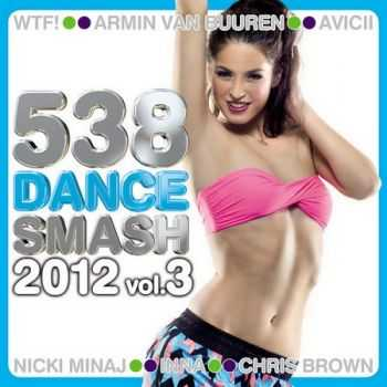 538 Dance Smash 2012 Vol.3 (2012)