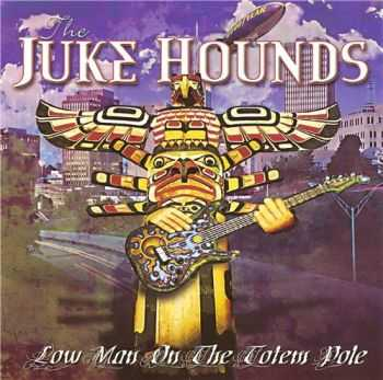 The Juke Hounds - Low Man on the Totem Pole (2012)