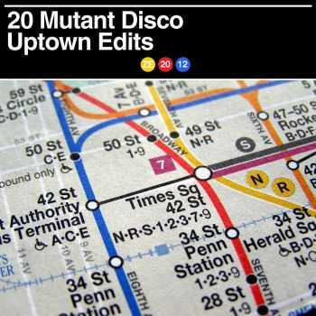VA - 20 Mutant Disco Uptown Edits (2012)