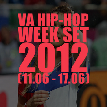 VA Hip-Hop Week Set 11.06 - 17.06
