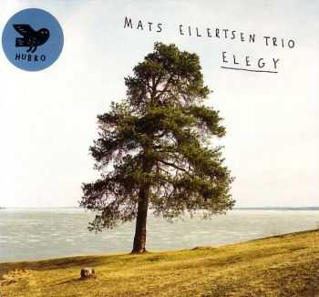 Mats Eilertsen Trio - Elegy (2010)
