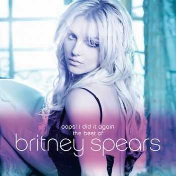 Britney Spears - Oops...I Did It Again - The Best Of Britney Spears (2012)