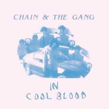 Chain and the Gang - In Cool Blood (2012)