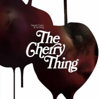 Neneh Cherry & The Thing - The Cherry Thing (2012)