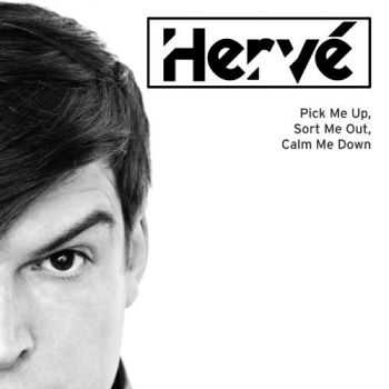 Herve - Pick Me Up, Sort Me Out, Calm Me Down (2012)