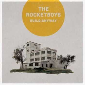 The Rocketboys - Build Anyway (2012)