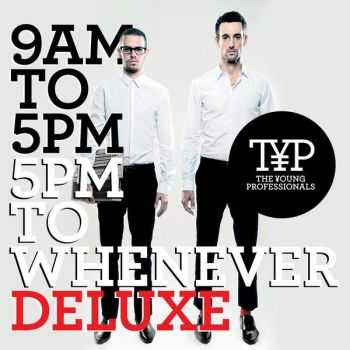 The Young Professionals � 9AM to 5PM, 5PM to Whenever (Deluxe Version) (2012)