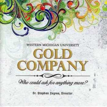 WMU Gold Company & Dr. Steve Zegree - Who Could Ask for Anything More? (2011)