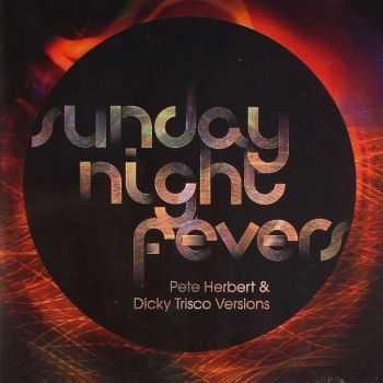 Pete Herbert & Dicky Trisco - Sunday Night Fevers (2012)
