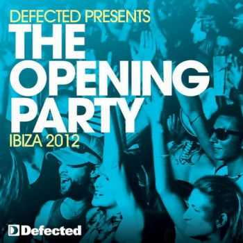 Defected Presents The Opening Party Ibiza (2012)